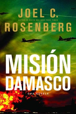Misión Damasco  (Damascus Countdown)  -     By: Joel C. Rosenberg