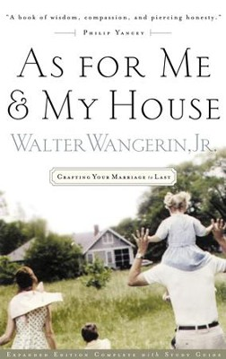 As For Me and My House: Crafting Your Marriage to Last - eBook  -     By: Walter Wangerin Jr.