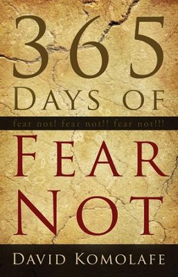 365 Days of Fear Not  -     By: David Komolafe