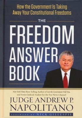 The Freedom Answer Book: How Your Government is Taking Away Your Constitutional Freedoms  -     By: Andrew Napolitano