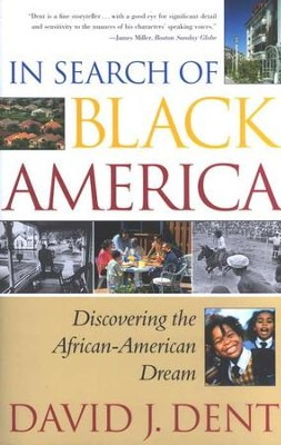 In Search of Black America: Discovering the African- American Dream  -     By: David J. Dent