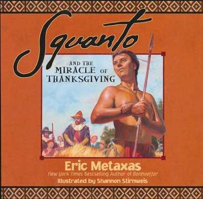 Squanto and the Miracle of Thanksgiving - Slightly Imperfect  -     By: Eric Metaxas