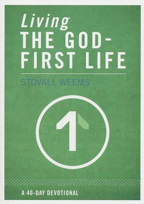 Living The God-First Life: A 40-Day Devotional  -     By: Stovall Weems