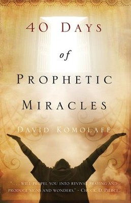 40 Days of Prophetic Miracles  -     By: David Komolafe