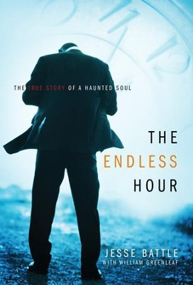 The Endless Hour: The True Story of a Haunted Soul  -     By: Jesse Battle