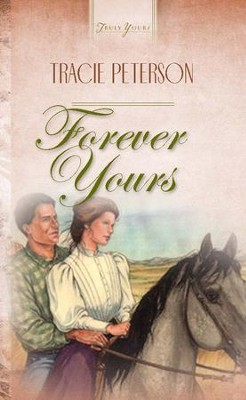 Forever Yours - eBook  -     By: Tracie Peterson