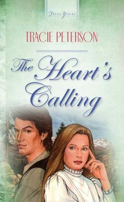 The Heart's Calling - eBook  -     By: Tracie Peterson