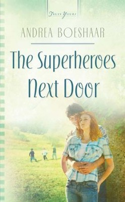 The Superheroes Next Door - eBook  -     By: Andrea Boeshaar