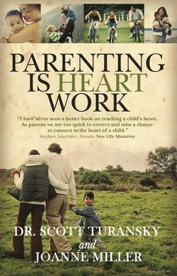 Parenting is Heart Work - eBook  -     By: Dr. Scott Turansky, Joanne Miller