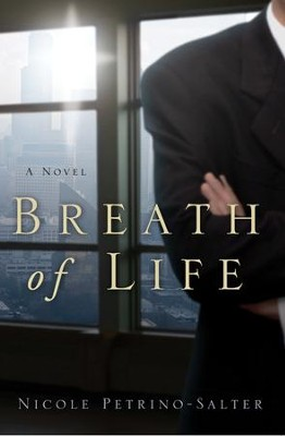 Breath of Life  -     By: Nicole Petrino-Salter