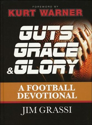 Guts, Grace & Glory: A Football Devotional   -     By: Jim Grassi