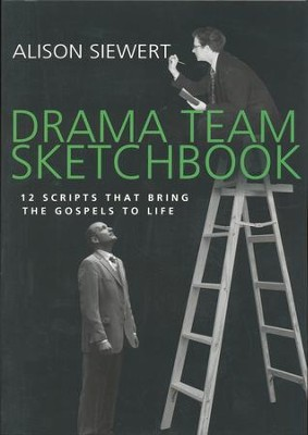 Drama Team Sketchbook: 12 Scripts That Bring the Gospels to Life  -     By: Alison Siewert