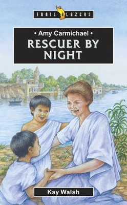 Amy Carmichael: Rescuer by night - eBook  -     By: Kay Walsh