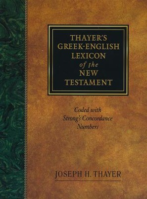 Thayer's Greek-English Lexicon of the New Testament   -     By: Joseph Thayer