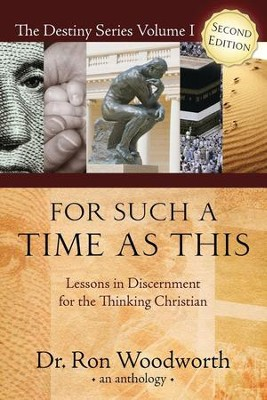 For Such a Time as This: Lessons in Discernment for the Thinking Christian  -     By: Dr. Ron Woodworth