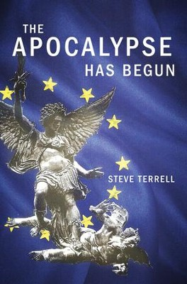 The Apocalypse Has Begun  -     By: Steve Terrell