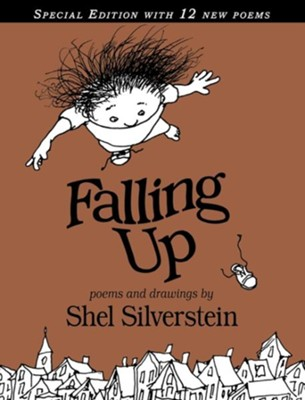 Falling up special edition shel silverstein illustrated by shel falling up special edition by shel silverstein illustrated by shel silverstein fandeluxe Choice Image