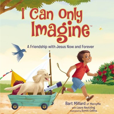 I Can Only Imagine (picture book)  -     By: Bart Millard