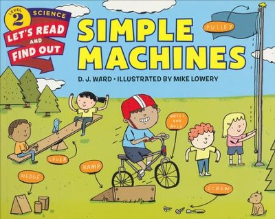 Simple Machines   -     By: D.J. Ward     Illustrated By: Mike Lowery