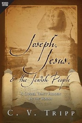 Joseph, Jesus, and the Jewish People: A Gospel Tract Hidden in the Torah  -     By: C.V. Tripp