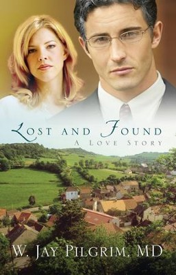 Lost and Found    -     By: W. Jay Pilgrim M.D.