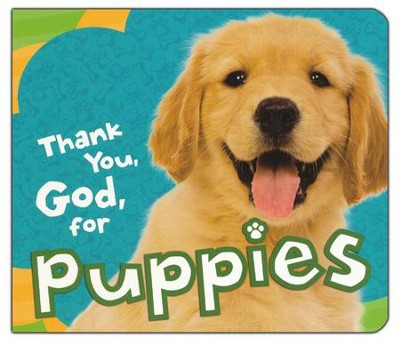 Thank You, God, for Puppies  -