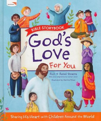 God's Love for You Bible Storybook  -     By: Richard Stearns, Renee Stearns