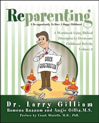 Reparenting: Volume 2  -     By: Dr. Larry Gilliam