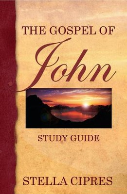 The Gospel of John: Study Guide  -     By: Stella Cipres