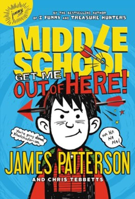 Middle School: Get Me out of Here!  -     By: James Patterson, Chris Tebbetts     Illustrated By: Laura Park