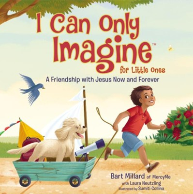 I Can Only Imagine for Little Ones  -     By: Bart Millard