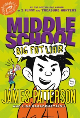Middle School: Big Fat Liar  -     By: James Patterson, Lisa Papademetriou     Illustrated By: Neil Swaab