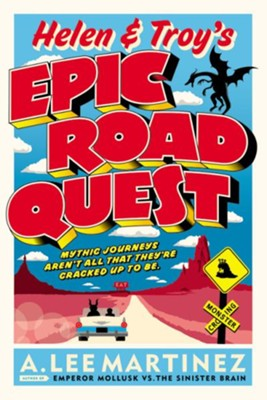 Helen and Troy's Epic Road Quest - eBook  -     By: A. Lee Martinez