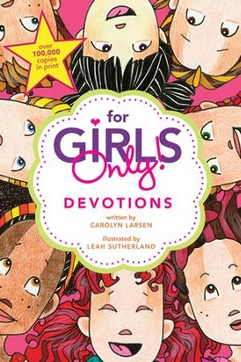 For Girls Only! Devotions  -     By: Carolyn Larsen, Leah Sutherland