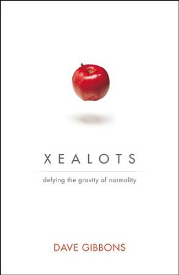 Xealots: Defying the Gravity of Normality - eBook  -     By: Dave Gibbons