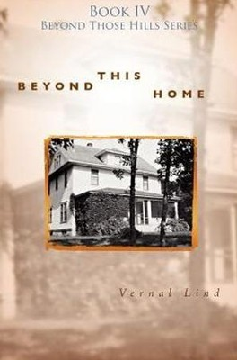 Beyond This Home, Beyond Those Hills Series #4   -     By: Vernal Lind