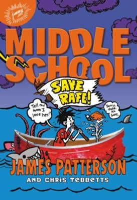 Middle School: Save Rafe!  -     By: James Patterson, Chris Tebbetts     Illustrated By: Laura Park