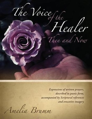 The Voice of the Healer: Then and Now  -     By: Amelia Brumm