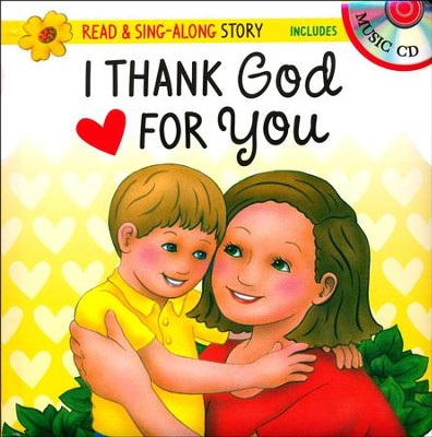 I Thank God for You - Read & Sing-Along Storybook  -     By: Kim Mitzo Thompson, Karen Mitzo Hilderbrand, Twin Sisters®