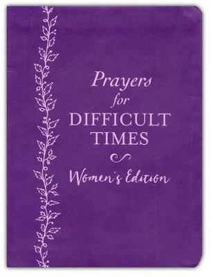 Prayers for Difficult Times Women's Edition: When You Don't Know What to Pray  -     By: Emily Biggers