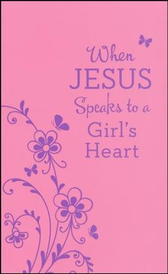 When Jesus Speaks to a Girl's Heart    -     By: Janice Thompson