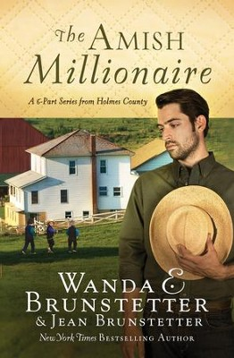 Amish Millionaire Collection: A 6-in-1 Series from Holmes County  -     By: Wanda E. Brunstetter, Jean Brunstetter