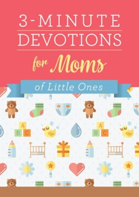 3-Minute Devotions for Moms of Little Ones  -