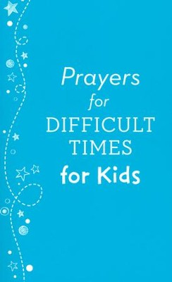 Prayers for Difficult Times for Kids  -     By: Matt Koceich