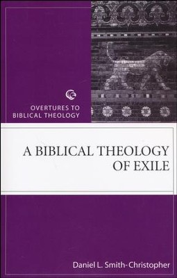A Biblical Theology of Exile  -     By: Daniel L. Smith-Christopher
