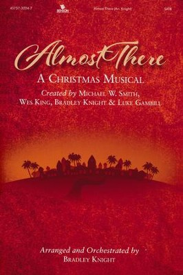 Almost There, Choral Book   -     By: Michael W. Smith, Wes King, Bradley Knight, Luke Gambill