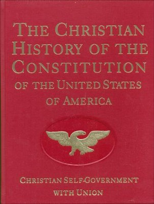 The Christian History of the Constitution of the United States of America, Volume 2  -