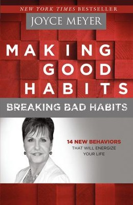 Making Good Habits, Breaking Bad Habits: 14 New Behaviors That Will Energize Your Life - eBook  -     By: Joyce Meyer