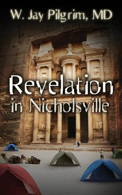 Revelation in Nicholsville  -     By: W. Jay Pilgrim M.D.