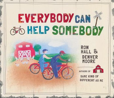 Everybody Can Help Somebody  -     By: Ron Hall, Denver Moore